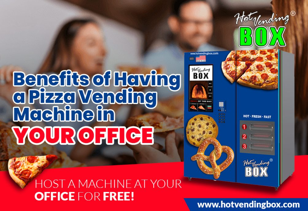 The Benefits of Having a Pizza Vending Machine in Your Office