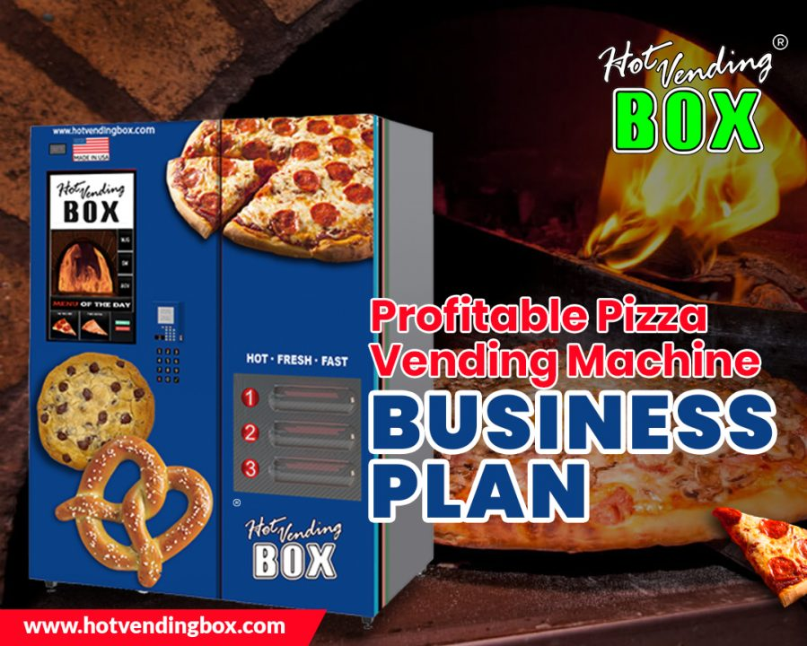 Tips for Making a Profitable Pizza Vending Machine Business Plan